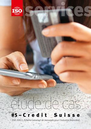 Page de couverture: Etude de cas #5 — Credit Suisse (ISO 20022, Schéma universel de messages pour l'industrie financière)